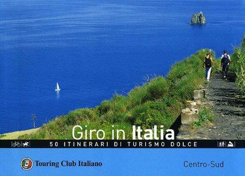 Giro in Italia. 50 itinerari di turismo dolce: 2 (Divulgazione e illustrati Touring)