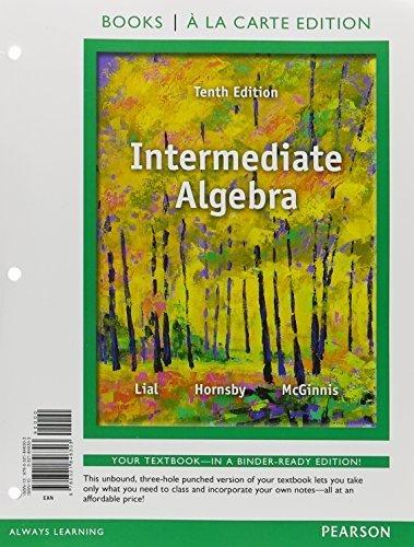 Intermediate Algebra, Books a la Carte Edition (10th Edition) 10th edition by Lial, Margaret L., Hornsby, John, McGinnis, Terry (2013) Loose Leaf