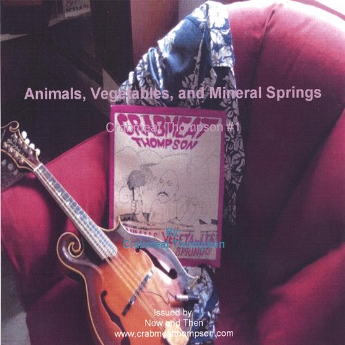 Animals, Vegetables, and Mineral Springs