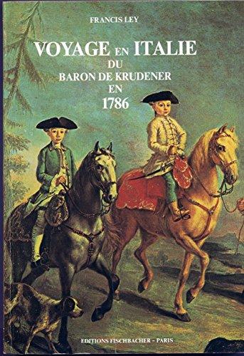 VOYAGE EN ITALIE DU BARON DE KRUDENER EN 1786