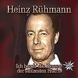 Songtexte von Heinz Rühmann - Ich brech' die Herzen der stolzesten Frau'n