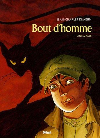 Bout d'Homme l'Intégrale : L'Enfant et le rat ; La Parade des monstres ; Vengeance ;