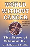 A World without Cancer: The Story of Vitamin B17