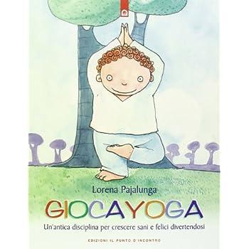 Gioca Yoga. Ediz. Illustrata