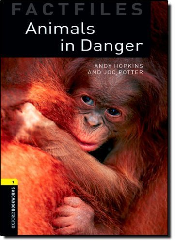 Oxford Bookworms Factfiles: Animals in Danger: Level 1: 400-Word Vocabulary by Andy Hopkins (2008-03-15)