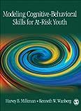 Modeling Cognitive-Behavioral Skills for At-Risk Youth