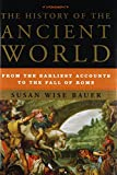 The History of the Ancient World – From the Earliest Accounts to the Fall of Rome