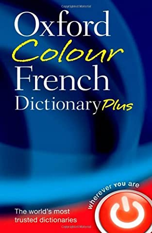 Oxford Colour French Dictionary Plus (English French Dictionary)