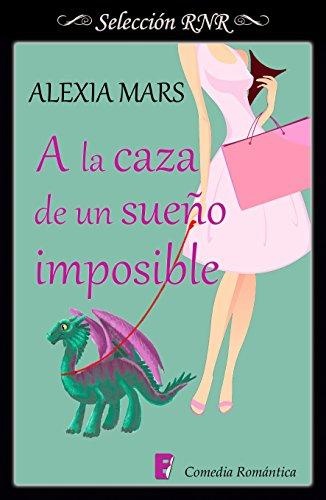 A la caza de un sueño imposible – Cazadoras 03 – Alexia Mars (Rom)  51LPPaMLoiL