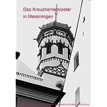 AH 116 - Das Kreuzherrenkloster in Memmingen<BR>Beiträge zur Geschichte und Restaurierung (Arbeitshefte des Bayerischen Landesamtes für Denkmalpflege)