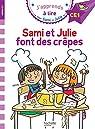 J'apprends à lire avec Sami et Julie - CE1 : Sami et Julie font des crêpes par Massonaud