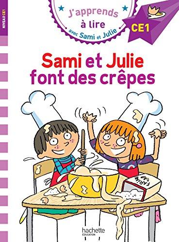 Sami et Julie CE1 Sami et Julie font des crêpes par Emmanuelle Massonaud