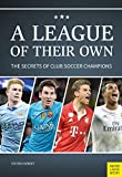 A League Of Their Own: The Secrets Of Club Soccer Champions