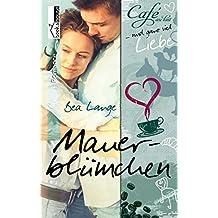 Mauerblümchen - Café au Lait und ganz viel Liebe 2