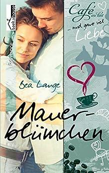 Mauerblümchen - Café au Lait und ganz viel Liebe 2 von [Lange, Bea]