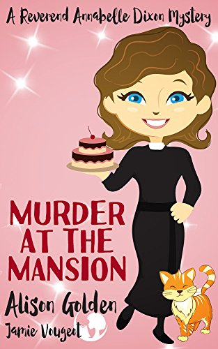 murder-at-the-mansion-a-reverend-annabelle-dixon-cozy-mystery-book-2