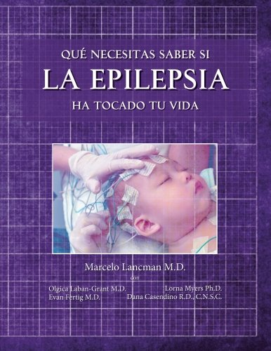 Que necesitas saber si la epilepsia ha tocado tu vida: Volume 2 (Epilepsy Life Links)