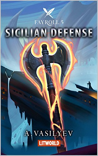 Sicilian Defense: Epic LitRPG Adventure (Fayroll - Book 5) (English Edition)