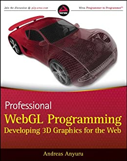 Professional WebGL Programming: Developing 3D Graphics for the Web von [Anyuru, Andreas]
