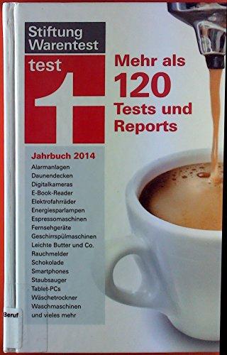 Stiftung Warentest Jahrbuch 2014. Mehr als 120 Tests und Reports. Alarmanlagen, Daunendecken, Digitalkameras, E-Book-Reader, Elektrofahrräder, Energiersparlampen, etc.