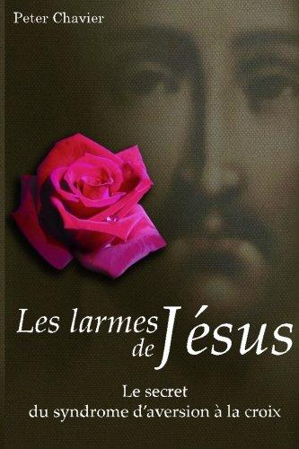 Les larmes de Jésus - Le secret du synd...