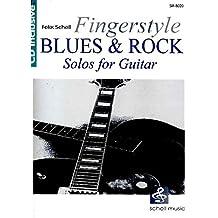 Fingerstyle Blues & Rock (mit Audio CD)- Solos for Guitar (Jazz- Blues Gitarre)