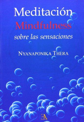 Meditación. Mindfulness (Budismo Theravada Med. Vipassana)