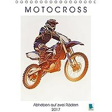 Motocross: Abheben auf zwei Rädern (Tischkalender 2017 DIN A5 hoch): Über Stock und Stein: Motorrad fahren im Gelände (Monatskalender, 14 Seiten )