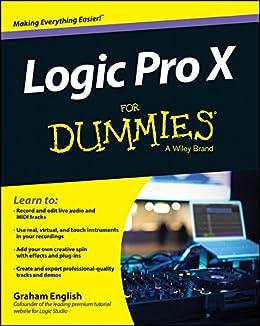 Logic Pro X For Dummies von [English, Graham]