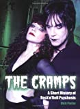 The Cramps: A Short History of Rock N Roll Psychosis by Dick Porter (8-Dec-2006) Paperback