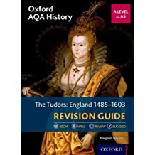 Oxford AQA History for A Level: The Tudors: England 1485-1603 Revision Guide