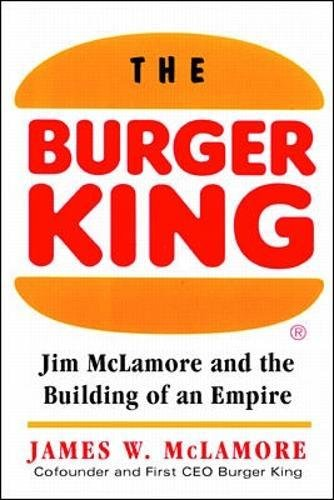 burger-king-jim-mclamore-and-the-building-of-an-empire