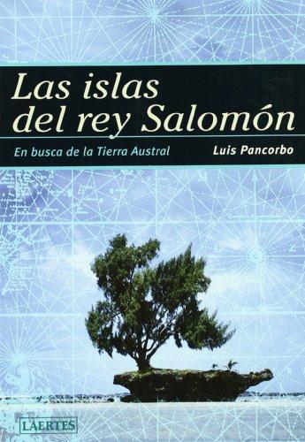 Las islas del rey Salomón: En busca de la Tierra Austral (Nan-Shan) por Luis Pancorbo López