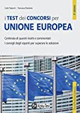 I test dei concorsi per Unione Europea. Centinaia di quesiti risolti e commentati