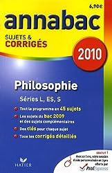 Philosophie L, ES, S : Sujets et corrigés 2010