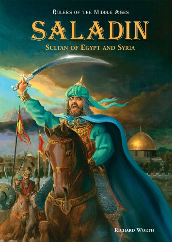 Saladin: Sultan of Egypt and Syria (Rulers of the Middle Ages)