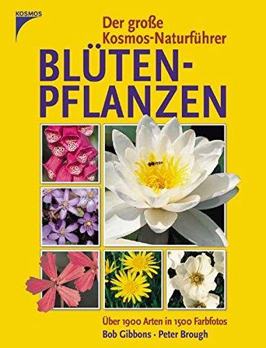 Der große Kosmos-Naturführer Blütenpflanzen: Über 1900 Arten