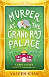 Murder at the Grand Raj Palace: Baby Ganesh Agency Book 4 by Vaseem Khan