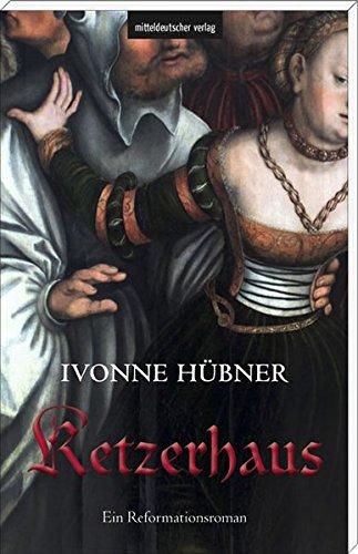 Hübner, Ivonne: Ketzerhaus