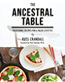 The Ancestral Table: Traditional Recipes for a Paleo Lifestyle (English Edition)