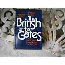 The British at the gates;: The New Orleans campaign in the War of 1812 by Robin Reilly (1974-05-03)