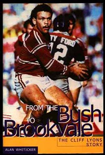 From the Bush to Brookvale: The Cliff Lyons Story por Alan Whiticker