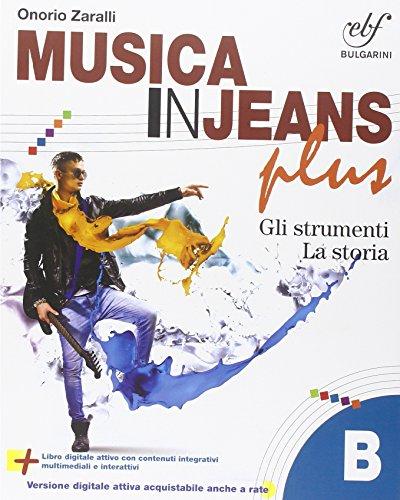 Musica in jeans Plus. Vol. B. Gli strumenti per la storia. Per la Scuola media