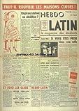 Telecharger Livres LATIN HEBDO No 9 du 30 11 1947 FAUT IL ROUVRIR LES MAISONS CLOSES LA PROSTITUTION A PARIS SI VOUS ETES PRISE DANS UNE RAFLE PAR CLAUDE RIGA APRES ALEP BEYROUTH MARIE SES COURTISANES PAR DURAND (PDF,EPUB,MOBI) gratuits en Francaise