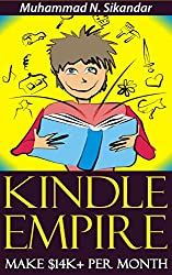 Kindle Publishing To Make $14K+ Per Month & Build Your Own Kindle Empire Without Having To Write One SINGLE Word (English Edition)