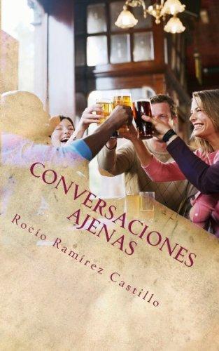 Conversaciones Ajenas por Rocío Ramírez Castillo