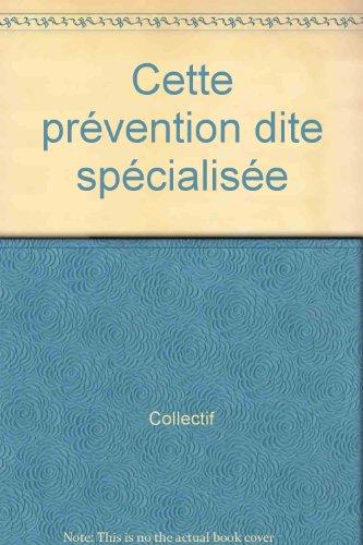 Cette prévention dite spécialisée par Victor Girard, Jean-Marie Petitclerc, Jean Royer