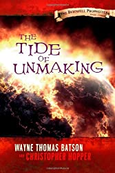The Tide of Unmaking: The Berinfell Prophecies Series - Book Three: The Berinfell Prophecies: Volume 3