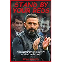 Stand By Your Reds: An uncompromising history of the Dandy Dons