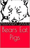 Bears Eat Pigs (English Edition)